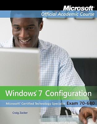 Windows 7 Configuration, Exam 70-680 By Zacker, Craig